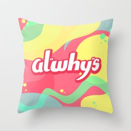 alwhys Throw Pillow