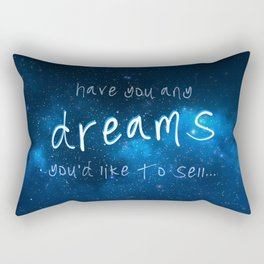 Have You Any Dreams You'd Like To Sell... Rectangular Pillow