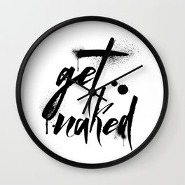 Get Naked, ink, paint, modern, black and white Wall Clock
