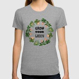 Grow Your Garden T-shirt