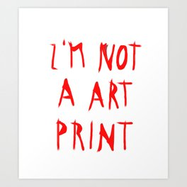 don´t buy me Art Print