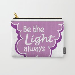 Be the Light Always Carry-All Pouch