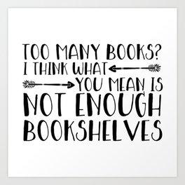 Too Many Books? (Arrows) Art Print