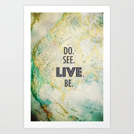 Do See Live Be - World Background Art Print
