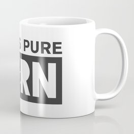 THIS IS PURE FORN Coffee Mug
