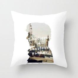 Sherlock Holmes - BBC tv show sherlock - Believe in Sherlock Throw Pillow