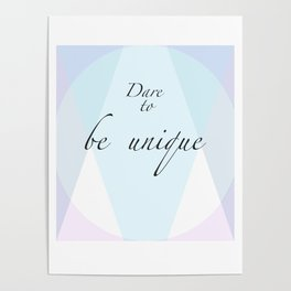 Dare to be unique! Poster