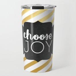Choose Joy 01 Travel Mug