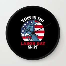 this is my labor day Wall Clock