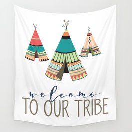 Welcome To Our Tribe Wall Tapestry