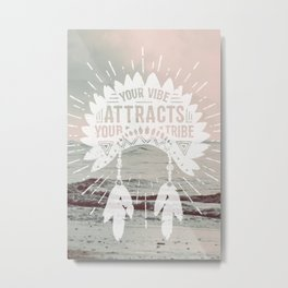Your Vibe Attracts Your Tribe - Pacific Ocean Metal Print