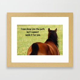 I Can Show You the Path Framed Art Print