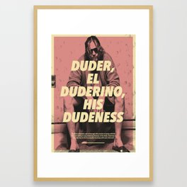 His Dudeness Framed Art Print