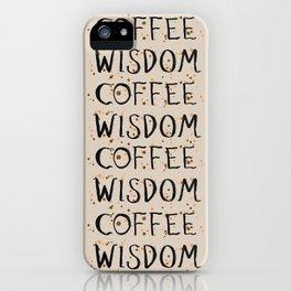 Coffee Wisdom iPhone Case