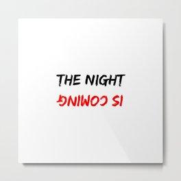The Night Is Coming Mirrored Halloween Design Metal Print