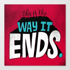 This is the way it ends. Canvas Print