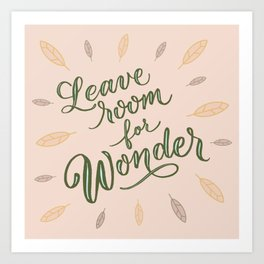 Leave Room for Wonder, Sweet and Whimsical Art Print
