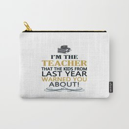 I'M THE TEACHER Carry-All Pouch