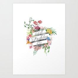 Like I Fucking Care Art Print