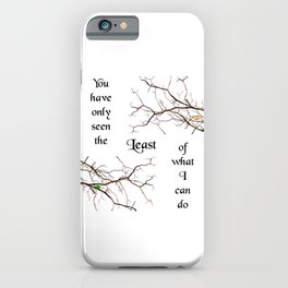 The Least of What I Can Do iPhone Case