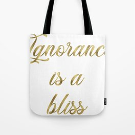 ignorance is a bliss glitter textual Tote Bag