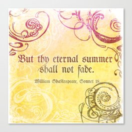 Thy Eternal Summer Shall Not Fade - Sonnet 18 - Shakespeare Love Quotes Canvas Print