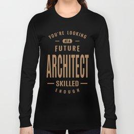 Architect - Funny Job and Hobby Long Sleeve T-shirt
