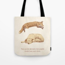 The quick brown fox jumps over the lazy dog Tote Bag