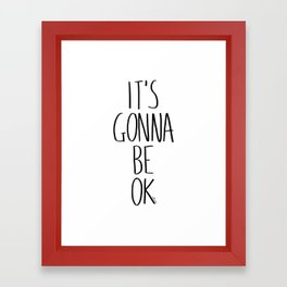 IT'S GONNA BE OK Framed Art Print