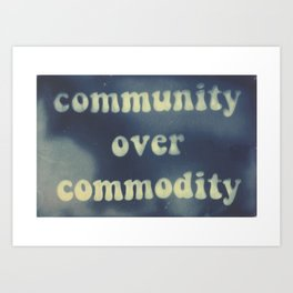 community over commodity Art Print