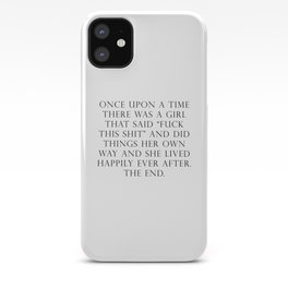 Once upon a time she said fuck this iPhone Case