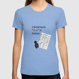 """Librarians """"due it better. T-shirt"""