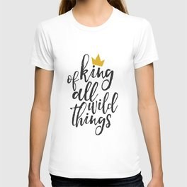 NURSERY WALL ART, King Of All Wild Things,Quote Prints,Typography Poster,Children Quote,Nursery Deco T-shirt