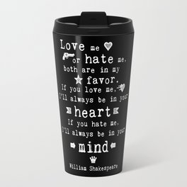 philosophy Shakespeare quote about love and hate Travel Mug