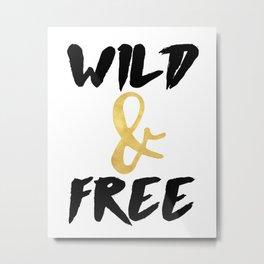WILD AND FREE - Boho art quote Metal Print
