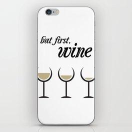 First, White Wine iPhone Skin