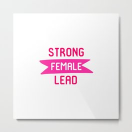 Strong Female Lead Filmmaker Film School Quote Metal Print