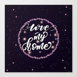 Love my home Canvas Print