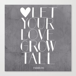 Let Your Love Grow Tall (b&w) Canvas Print