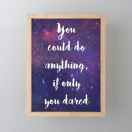 You Could Do Anything Framed Mini Art Print