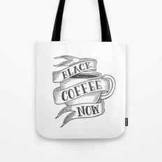 black coffee now Tote Bag