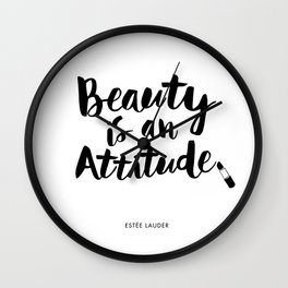 Beauty is An Attitude black and white monochrome typography poster design home decor bedroom wall Wall Clock