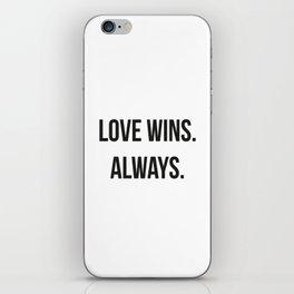 LOVE WINS ALWAYS iPhone Skin