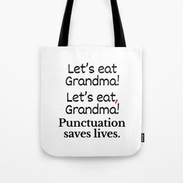 Let's Eat Grandma Punctuation Saves Lives Tote Bag