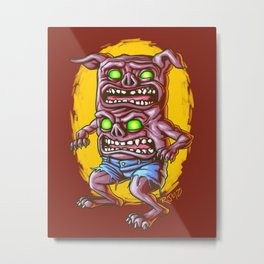 I Don't Care How Hungry You Are, I Gotta Piss! Metal Print