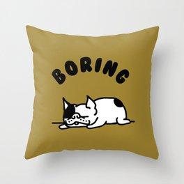 BORING FRENCHIE Throw Pillow