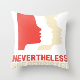 Nevertheless, she persisted (Womens March) Throw Pillow