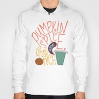 spice Hoodies featuring Pumpkin Spice by Chelsea Herrick