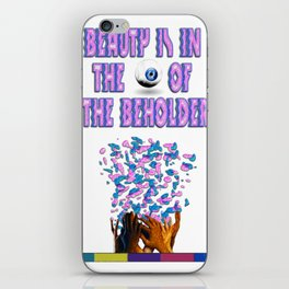 Beauty is in the eye of the beholder iPhone Skin