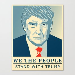 We the People Stand with Trump Canvas Print